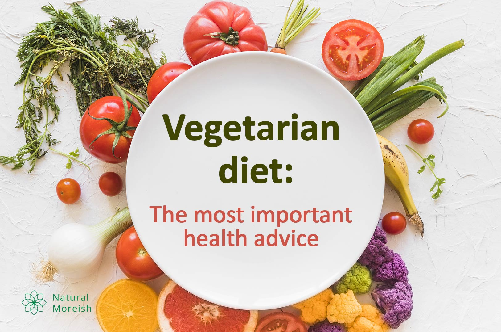 Vegetarian diet The most important health advice