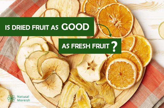 Dried fruits VS Fresh fruits