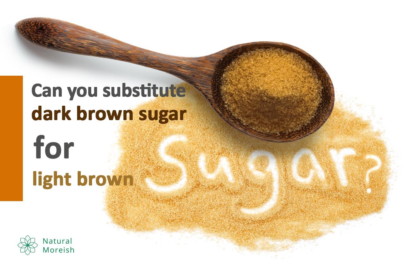 substitute dark brown sugar for light brown sugar
