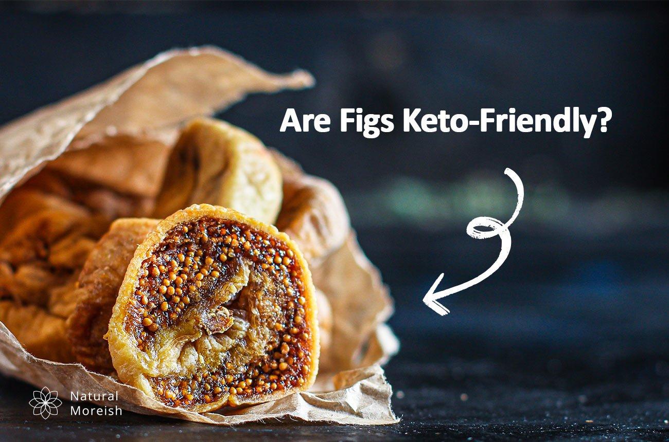Figs Keto-Friendly